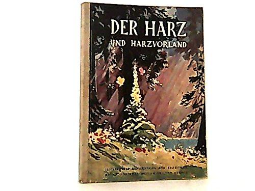Der Harz und Harzvorland. Ausgabe 1961 - 65. ( Illustrierter Bäderkatalog und Reiseführer mit Hotelnachweis. Deutsch, englisch und dänisch. )
