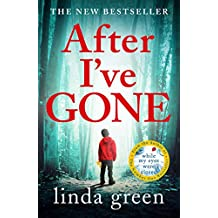 After I've Gone: The Emotionally Gripping Thriller That Will Take Your Breath Away! (English Edition)