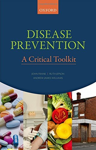 Disease Prevention: A Critical Toolkit by John Frank (2016-06-30)