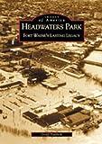 Headwaters Park: Fort Wayne's Lasting Legacy (IN) (Images of America) by Geoff Paddock (2002-06-02)