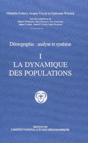 Démographie : Analyse et synthèse, tome I : La dynamique des populations