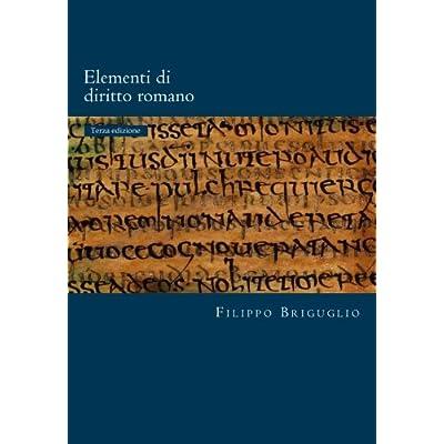 Elementi Di Diritto Romano: I Diritti Reali E Il Possesso - La Rappresentanza - Le Obbligazioni: Volume 100