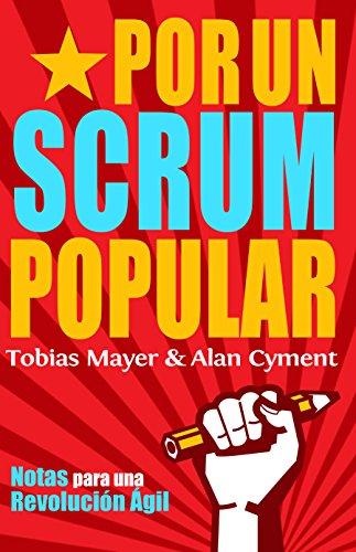 Por Un Scrum Popular: Notas para una Revolución Ágile par Tobias Mayer