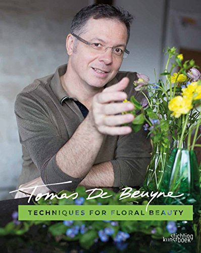 Techniques for Floral Beauty por Tomas De Bruyne