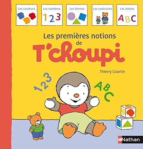 LES PREMIERES NOTIONS T'CHOUPI par THIERRY COURTIN