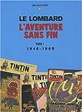 auteurs lombard tome 1 aventure sans fin t1 1946 1996