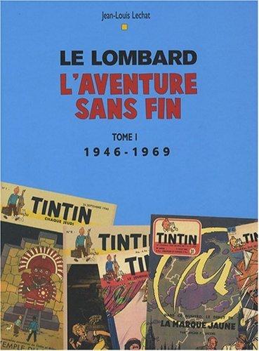 Auteurs Lombard - tome 1 - Aventure sans fin T1 (1946-1996)