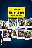 Heidelberg - Porträt einer Stadt (Stadtporträts im GMEINER-Verlag) - Cornelia Lohs