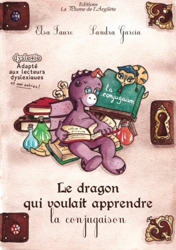 Le dragon qui voulait apprendre la conjugaison