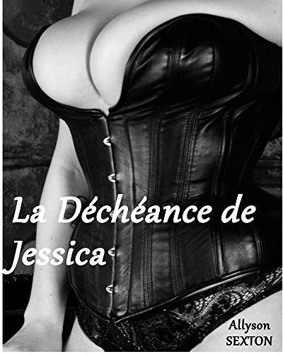 La Déchéance de Jessica par Allyson SEXTON
