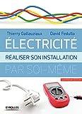 Electricité - Réaliser son installation électrique par soi-même