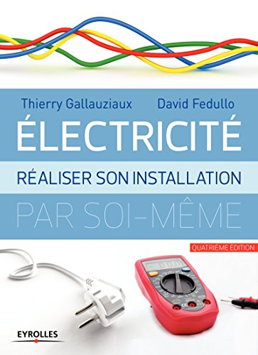 Electricit : raliser son installation lectrique par soi-mme