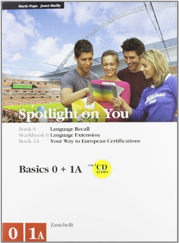 Spotlight on you vol. 0-workbook 0-vol. 1A-workbook 1A. Per le Scuole superiori