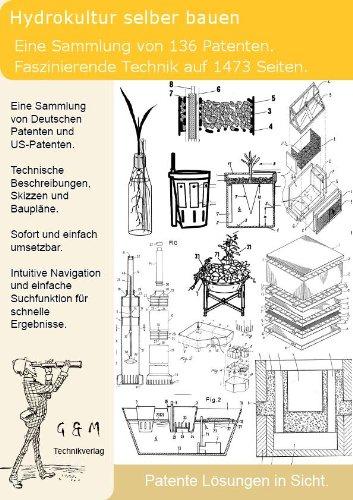 Hydrokultur selber bauen: 1473 Seiten dieser genialen Patentsammlung zeigen wie!