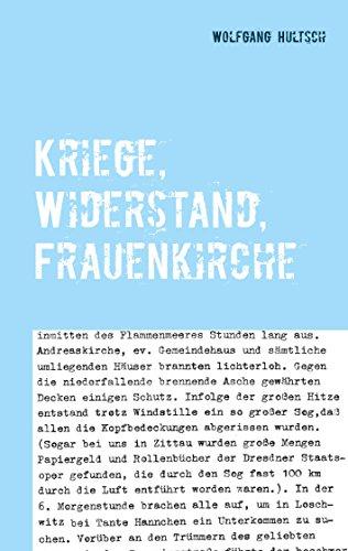 Kriege, Widerstand, Frauenkirche: Ein Leben in Dresden