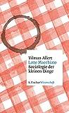 Latte Macchiato: Soziologie der kleinen Dinge (Fischer Wissenschaft)