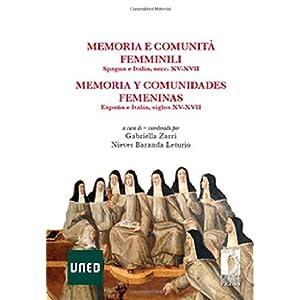 Memoria e comunità femminili: Spagna e Italia, secc. XV-XVII - Memoria y comunidades femeninas. España e Italia, siglo