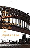 The Smart Phone Traveler's Guide to Australia (Smart Phone Travel Guides Book 2) (English Edition)