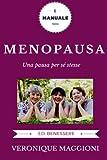 Menopausa: menopausa, menopausa integratori, menopausa felice, menopausa rimedi naturali, yoga, menopausa italiano, donne mature, Climaterio, Terapia Ormonale Sostitutiva TOS
