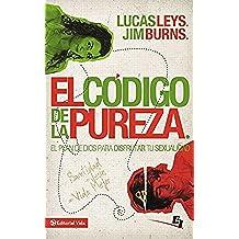 El código de la pureza: El plan de Dios para disfrutar tu sexualidad (Biblioteca de Ideas de Especialidades Juveniles)