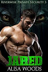 Jared (Riverwise Private Security 3) - Wolf Shifter Paranormal Romance (River Pack Wolves)