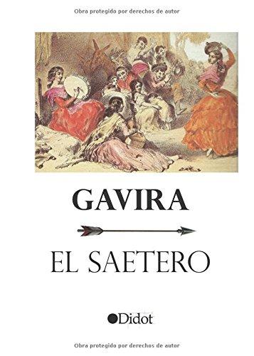 El saetero (Edición Punto Didot) por Gavira