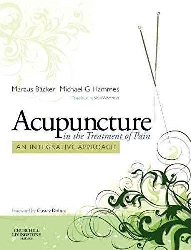 [Acupuncture in the Treatment of Pain: An Integrative Approach] (By: Marcus Bäcker) [published: April, 2010]