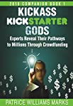 From the author of HACKING KICKSTARTER & INDIEGOGO: SECRETS TO RUNNING A SUCCESSFUL CROWDFUNDING CAMPAIGN ON A BUDGET comes a companion book, KICKASS KICKSTARTER GODS: Experts Reveal Their Pathways to Millions Through Crowdfunding Kickass Kicksta...