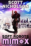 Soft Robots by Scott Nicholson