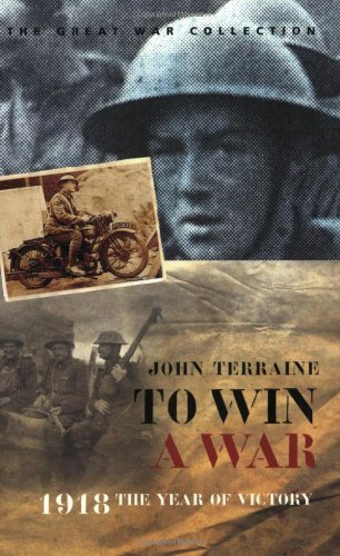 To Win A War: 1918, the Year of Victory (CASSELL MILITARY PAPERBACKS) by John Terraine (2008-10-02)