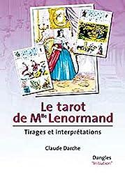 Le tarot de Mlle Lenormand : Tirages et interprétations