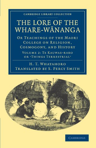 The Lore of the Whare-wananga 2 Volume Set: The Lore of the Whare-wananga: Or Teachings of the Maori College on Religion, Cosmogony, and History: Volume 2 (Cambridge Library Collection - Anthropology)