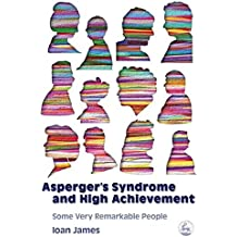 Asperger's Syndrome and High Achievement: Some Very Remarkable People (English Edition)