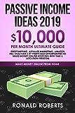 Passive Income Ideas 2019: 10,000/ month Ultimate Guide -...