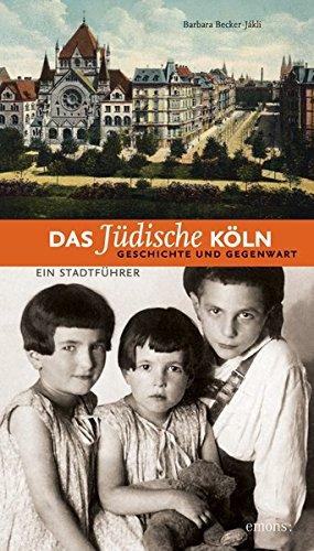 Das jüdische Köln: Geschichte und Gegenwart (NS-Dokumentation)