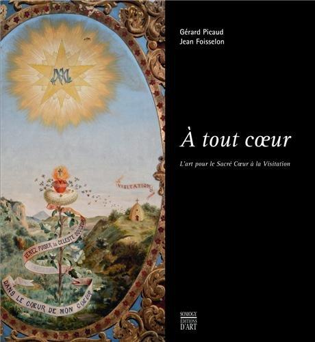 A tout coeur - L'art pour le Sacré Coeur à la Visitation par Gérard Picaud