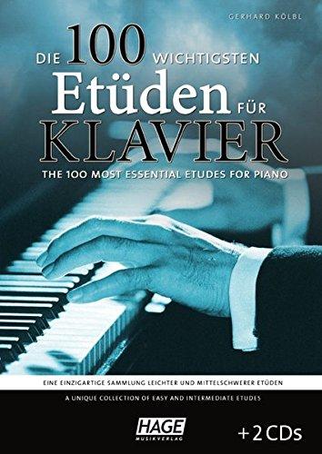 Die 100 wichtigsten Etüden für Klavier + 2 CDs: Eine einzigartige Sammlung leichter und mittelschwerer Etüden