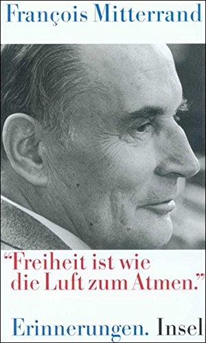Descargar Libro 'Freiheit ist wie die Luft zum Atmen' de Francois Mitterrand