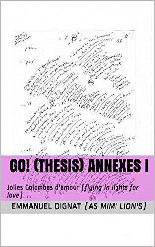 GO! (Thesis) Annexes I: Jolies Colombes d'amour (flying in lights for love) (GO! (Thesis) les Annexes manuscrites t. 1) par Emmanuel DIGNAT (as Mimi Lion's)