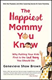 The Happiest Mommy You Know: Why Putting Your Kids First Is the LAST Thing You Should Do (English Edition)