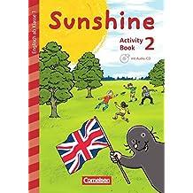 Sunshine - Early Start Edition - Neubearbeitung: 2. Schuljahr - Activity Book mit Audio-CD