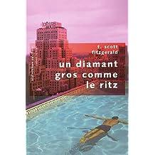 Un diamant gros comme le Ritz de Fitzgerald. Francis Scott (2005) Poche