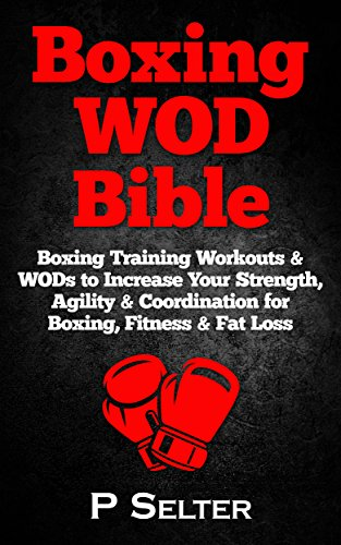 boxing-wod-bible-boxing-workouts-wods-to-increase-your-strength-agility-coordination-for-boxing-fitn