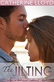 The Jilting: Summer (Mandrake Falls Series Romance Book 1) by [Lloyd, Catherine]