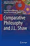Comparative Philosophy and J.L. Shaw (Sophia Studies in Cross-cultural Philosophy of Traditions and Cultures, Band 13)
