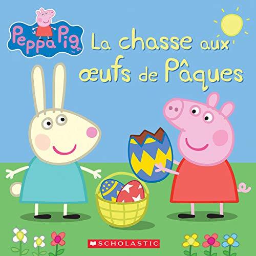 Peppa Pig: La Chasse Aux Oeufs de P?ques par  Eone, Neville Astley, Mark Baker