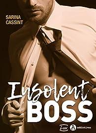 Insolent Boss par Sarina Cassint