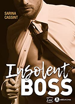 Insolent Boss par [Cassint, Sarina]