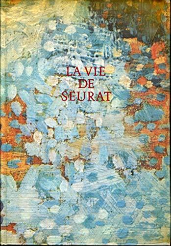 Henri Perruchot. La Vie de Seurat : . Avec la chronologie complète des sept premiers volumes de la série eArt et destine par Henri Perruchot