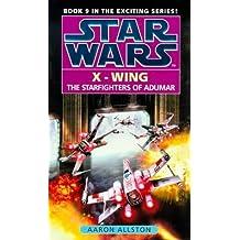 Star Wars: Starfighters of Adumar (Star Wars: X-Wing) by Aaron Allston (1999-09-02)